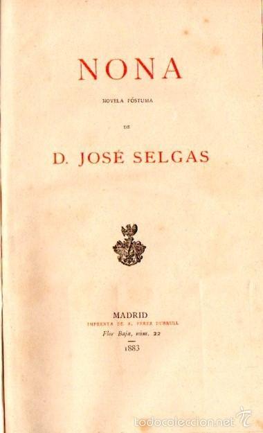 JOSÉ SELGAS : NONA - NOVELA PÓSTUMA (1883) (Libros antiguos (hasta 1936), raros y curiosos - Literatura - Narrativa - Otros)