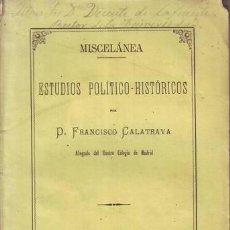 Libros antiguos: CALATRAVA, FRANCISCO: MISCELANEA. ESTUDIOS POLÍTICO-HISTÓRICOS. 1874. Lote 49017603