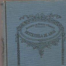 Libros antiguos: HOYOS Y VINENT,ANTONIO DE,,BESTEZUELA DE AMOR. Lote 58483033