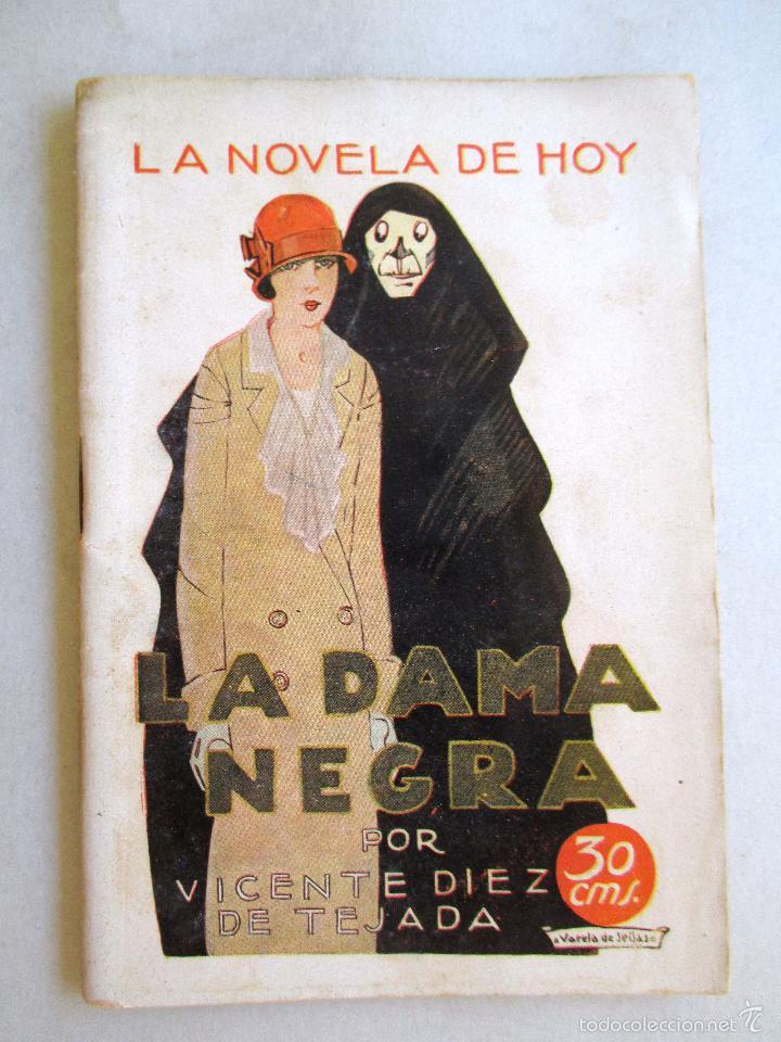 LA NOVELA DE HOY - AÑO IV - Nº 176 - LA DAMA NEGRA - V. DIEZ DE TEJADA - ORIGINAL 1925 (Libros antiguos (hasta 1936), raros y curiosos - Literatura - Narrativa - Otros)