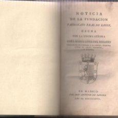Libros antiguos: MARIA LUISA DEL ROSARIO NOTICIA DE LA FUNDACION REAL DE LEGOS MADRID 1787. Lote 58498628