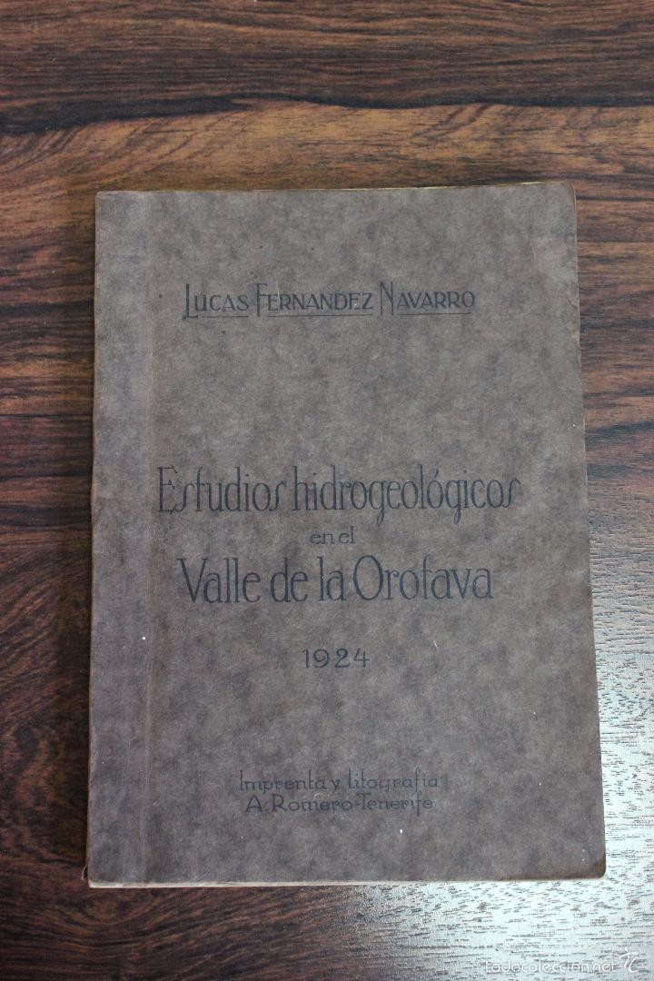 ESTUDIOS HIDROGEOLOGICOS EN EL VALLE DE LA OROTAVA, LUCAS FERNANDEZ NAVARRO.CANARIAS 1924.98 PAGINAS (Libros Antiguos, Raros y Curiosos - Ciencias, Manuales y Oficios - Otros)