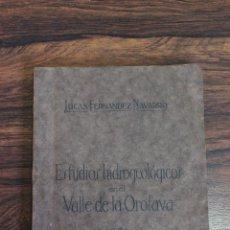 Libros antiguos: ESTUDIOS HIDROGEOLOGICOS EN EL VALLE DE LA OROTAVA, LUCAS FERNANDEZ NAVARRO.CANARIAS 1924.98 PAGINAS. Lote 58499230