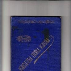 Libros antiguos: AGRICULTURA, TÉCNICA AGRÍCOLA E INDUSTRIAL FERNÁNDEZ-CASTAÑEDA SEGUNDA PARTE 1905. Lote 58499836