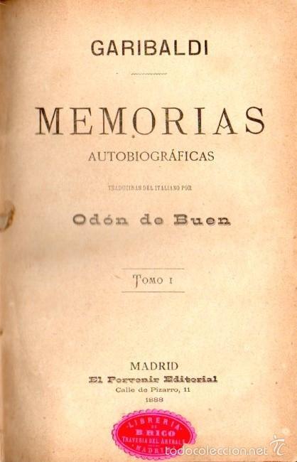 GARIBALDI : MEMORIAS AUTOBIOGRÁFICAS TOMO I (EL PORVENIR, 1888) (Libros Antiguos, Raros y Curiosos - Historia - Otros)