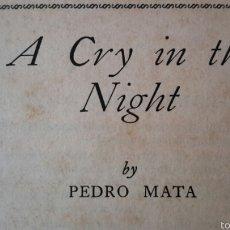 Libros antiguos: PEDRO MATA. A CRY IN THE NIGHT, TRADUCCIÓN AL INGLÉS DE UN GRITO EN LA NOCHE. LONDON 1927. Lote 58562375