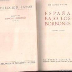 Libros antiguos: PIO ZABALA ESPAÑA BAJO LOS BORBONES BARCELONA 1936 3ª EDICION EDITORIAL LABOR. Lote 58577547