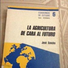 Libros antiguos: LA AGRICULTURA DE CARA AL FUTURO JOSÉ SANCHO. Lote 58581653