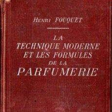 Libros antiguos: FOUQUET : TECHNIQUE MODERNE ET FORMULES DE PARFUMERIE - PERFUMERÍA (BERANGER, PARIS, 1929). Lote 89029754