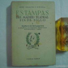 Libros antiguos: DELEITO Y PIÑUELA. ESTAMPAS DEL MADRID TEATRAL FIN DE SIGLO.CALLEJA 1930.ILUSTRADO. Lote 58615199