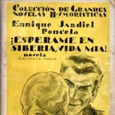 Libros antiguos: ENRIQUE JARDIEL PONCELA : ESPÉRAME EN SIBERIA, VIDA MÍA (BIBLIOTECA NUEVA, 1929) PRIMERA EDICIÓN. Lote 58625759