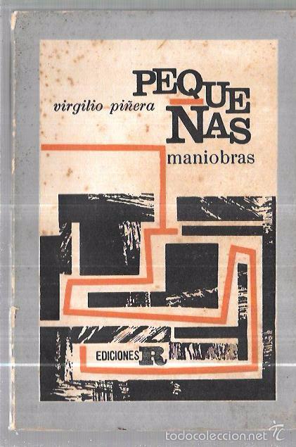 PEQUEÑAS MANIOBRAS.1ª EDICION VIRGILIO PIÑERA. EDICIONES R. LA HABANA (Libros antiguos (hasta 1936), raros y curiosos - Literatura - Narrativa - Otros)