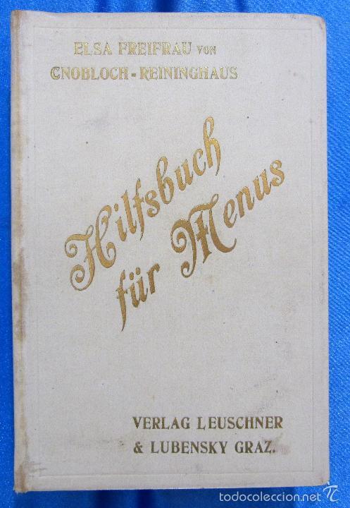 HILFSBUCH FÜR MENUS. ELSA FREIFRAU VON CNOBLOCH-REININGHAUS. VERLAG LEUSCHNER & LUBENSKY, GRAZ. 1914 (Libros Antiguos, Raros y Curiosos - Cocina y Gastronomía)