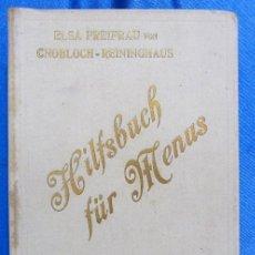 Libros antiguos: HILFSBUCH FÜR MENUS. ELSA FREIFRAU VON CNOBLOCH-REININGHAUS. VERLAG LEUSCHNER & LUBENSKY, GRAZ. 1914. Lote 58681187