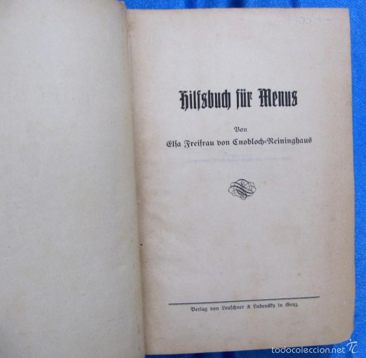 Libros antiguos: HILFSBUCH FÜR MENUS. ELSA FREIFRAU VON CNOBLOCH-REININGHAUS. VERLAG LEUSCHNER & LUBENSKY, GRAZ. 1914 - Foto 3 - 58681187