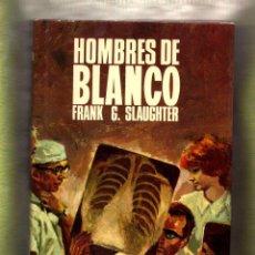 Libros antiguos: HOMBRES DE BLANCO--DE FRANK G.SLAUGHTER. Lote 58708143