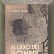 Libros antiguos: AL LADO DEL HOMBRE--DE CARMEN KURTZ. Lote 58708268