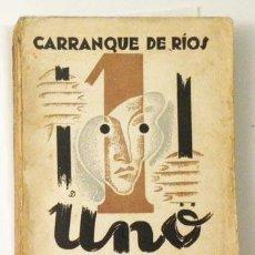Libros antiguos: CARRANQUE DE RÍOS : UNO. (1ª EDICIÓN, 1934. ESPASA CALPE. (LITERATURA EDAD DE PLATA. Lote 58738513