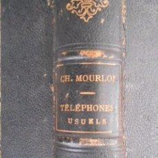 Libros antiguos: LES TELEPHONES USUELS CHARLES MOURLON TELÉFONO TELEFONÍA 1887 BRUXELLES. RARO. Lote 58766507