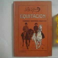 Libros antiguos: ENRIQUE SOSTRES MAIGNON. EQUITACIÓN. BIBLIOTECA LOS SPORTS. 1925. MUY ILUSTRADO. Lote 58792431