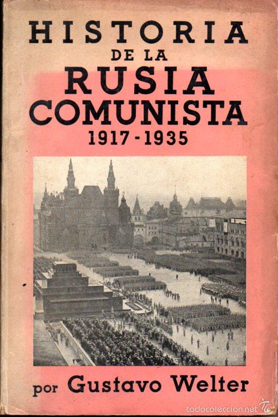WELTER : HISTORIA DE LA RUSIA COMUNISTA 1917-1935 (JOAQUÍN GIL, 1936) CON FOTOGRAFÍAS (Libros Antiguos, Raros y Curiosos - Historia - Otros)