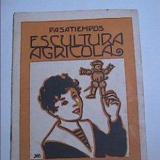 Libros antiguos: PASATIEMPOS ESCULTURA AGRÍCOLA.1925. EDITORIAL MUNTAÑOLA SA. BARCELONA.. Lote 58825996