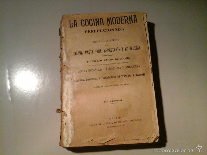 LA COCINA MODERNA PERFECCIONADA TRATADO COMPLETO COCINA.14ª ED.SAENZ DE JUBERA(CA.1900).FALTO. RARO. (Libros Antiguos, Raros y Curiosos - Cocina y Gastronomía)