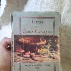 Libros antiguos: LLIBRE DE LA CUINA CATALANA FERRAN AGULLÓ 1928 1 EDICIO LLIBRERIA F PUIG I ALONSO. Lote 58871461