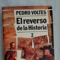 Libros antiguos: EL REVERSO DE LA HISTORIA 2 DE PEDRO VOLTES. Lote 59179005