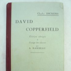 Libros antiguos: DAVID COPPERFIELD EDITION ABRÉGÉE Á L'USAGE DES CLASSES PAR A. BARBEAU. Lote 59431295