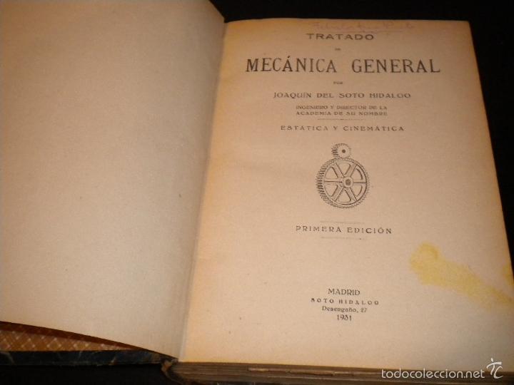 Libros antiguos: tratado de mecanica general I y II / joaquin del soto hidalgo / 1931 / primera edicion - Foto 2 - 59442185