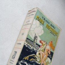 Libros antiguos: MARE NOSTRUM- VICENTE BLASCO IBAÑEZ- PROMETEO-S/F.. Lote 59447400