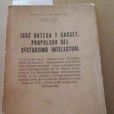 Libros antiguos: JOSÉ ORTGA Y GASSET – PROPULSOR DEL SECTARISMO INTELECTUAL – J. TUSQUETS – AÑO 1932. Lote 59449660
