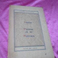 Libros antiguos: TOLEDO PAGINAS DE SU HISTORIA ADOLFO ARAGONES 1ª EDICION AÑO 1928. Lote 59503447