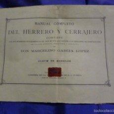 Libros antiguos: MANUAL COMPLETO DEL HERRERO Y CERRAJERO. ALBUM DE MODELOS.MARCELINO GARCIA LOPEZ.1880. Lote 59505679