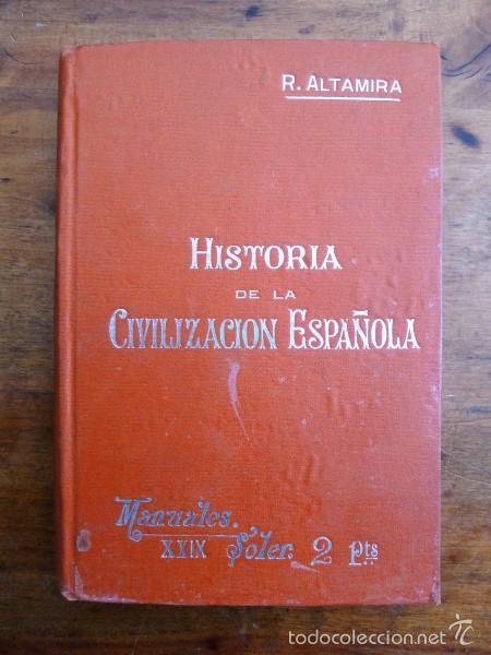 ALTAMIRA, RAFAEL. HISTORIA DE LA CIVILIZACIÓN ESPAÑOLA. (MANUALES SOLER ; 29) (Libros Antiguos, Raros y Curiosos - Historia - Otros)