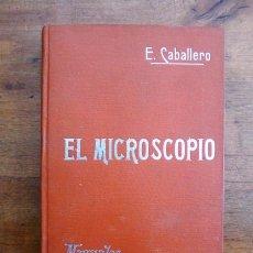 Libros antiguos: CABALLERO, ERNESTO. EL MICROSCOPIO. (MANUALES SOLER ; 64). Lote 59569635