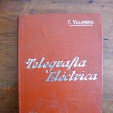 Libros antiguos: VILLAVERDE Y NAVARRO, FELIPE. TELEGRAFÍA ELÉCTRICA. (MANUALES SOLER ; 77). Lote 59570287