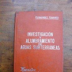 Libros antiguos: FERNÁNDEZ NAVARRO, LUCAS. INVESTIGACIÓN Y ALUMBRAMIENTO DE AGUAS SUBTERRÁNEAS (MANUALES SOLER ; 87). Lote 59572123