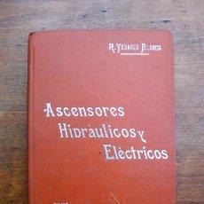 Libros antiguos: YESARES BLANCO, RICARDO. ASCENSORES HIDRÁULICOS Y ELÉCTRICOS. (MANUALES SOLER ; 92). Lote 59572375