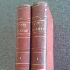 Libros antiguos: VIVIR ES AMAR, 2 TOMOS (1875-1877). MANUEL IBO ALFARO, ILUSTRADA POR EUSEBIO PLANAS. Lote 59678787