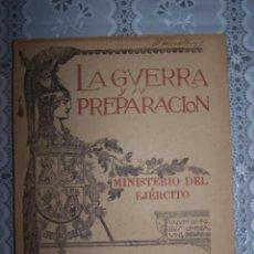 Libros antiguos: LA GUERRA Y SU PREPARACIÓN. MINISTERIO DEL EJÉRCITO. MADRID, MAYO 1930. TOMO XXVIII. Lote 59702443