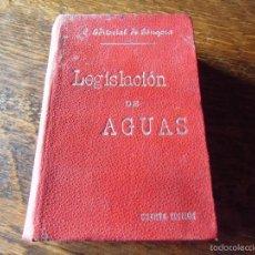 Libros antiguos: LEGISLACIÓN DE AGUAS,CANALES DE RIEGO,PANTANOS Y PUERTOS.4ªEDICIÓN,MADRID 1905.. Lote 59762424