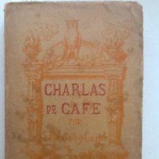 Libros antiguos: CHARLAS DE CAFE . PENSAMIENTOS ANECDOTAS Y CONFIDENCIAS. 1920 SANTIAGO RAMON Y CAJAL. Lote 59848384