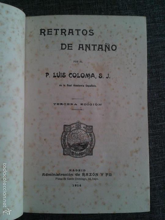 Libros antiguos: RETRATOS DE ANTAÑO, 2 TOMOS, LIBRO OBRA DE P. LUIS COLOMA (1914) - Foto 3 - 59861528