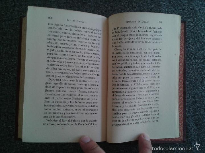 Libros antiguos: RETRATOS DE ANTAÑO, 2 TOMOS, LIBRO OBRA DE P. LUIS COLOMA (1914) - Foto 4 - 59861528