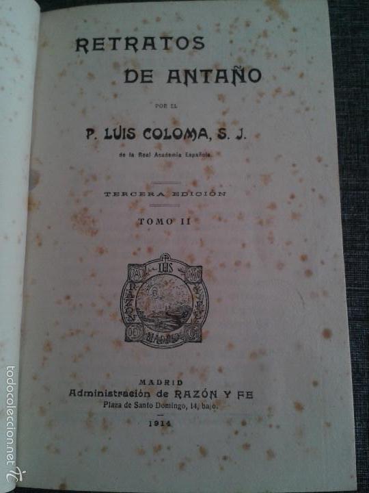 Libros antiguos: RETRATOS DE ANTAÑO, 2 TOMOS, LIBRO OBRA DE P. LUIS COLOMA (1914) - Foto 6 - 59861528