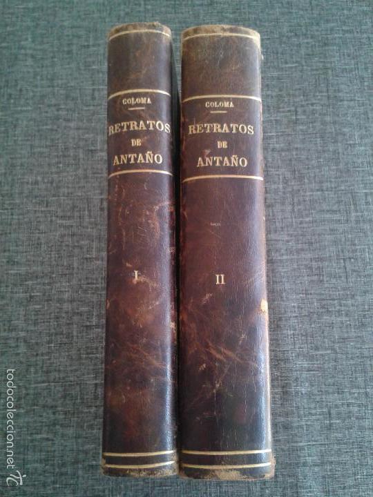 RETRATOS DE ANTAÑO, 2 TOMOS, LIBRO OBRA DE P. LUIS COLOMA (1914) (Libros antiguos (hasta 1936), raros y curiosos - Literatura - Narrativa - Otros)