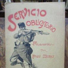 Libros antiguos: SERVICIO OBLIGATORIO. FILOSOFÍAS. MESTRES, APELES. (C. 1893) PRIMERA EDICIÓN.. Lote 59887347