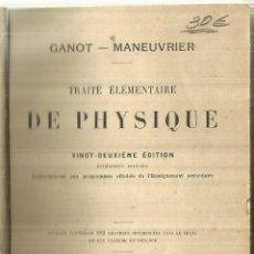 Libros antiguos: TRAITÉ ÉLEMETAIRE DE PHYSIQUE. GANOT-MANEUVRIER. LIBRAIRE HACHETTE. PARIS. 1903. Lote 59958763